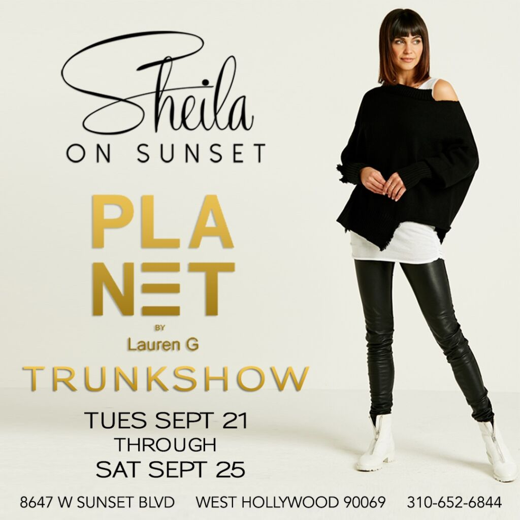 Join Sheila on Sunset Tues Sept 21 to Sat Sept 25 for a Planet Trunkshow!